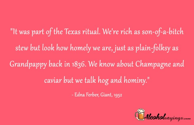 Just As Plain Folksy Grandpappy Back In 1836 We Know About Champagne And Caviar But Talk Hog Hominy Edna Ferber Giant 1952