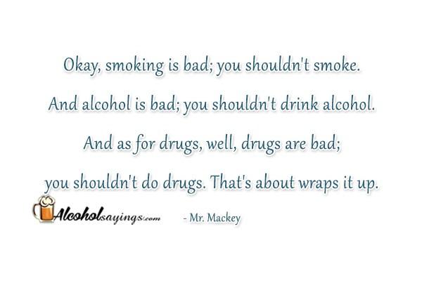drugs are bad okay