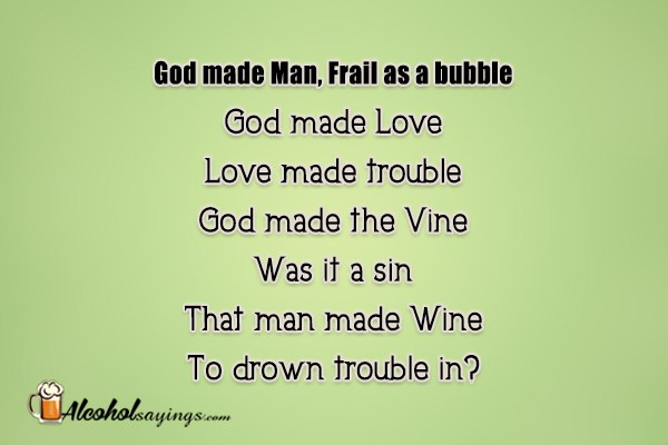 God Made Man Frail As A Bubble God Made Love Love Made Trouble Magnificent Quotes For Made Love