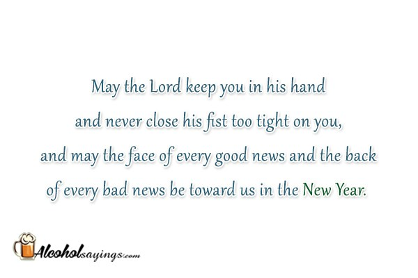 May the Lord keep you in his hand and never close his fist too ...