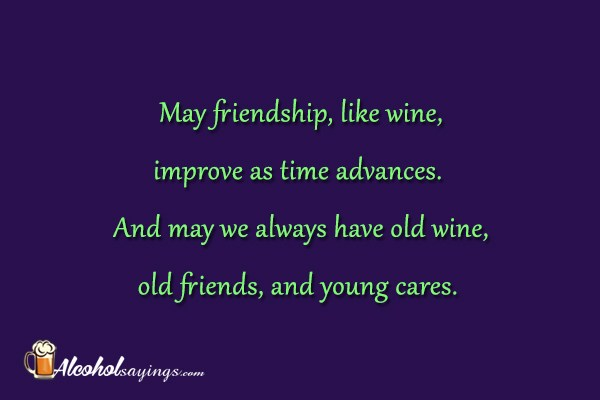 Irish Quotes About Friendship Enchanting May Friendship Like Wine Improve As Time Advances Alcohol