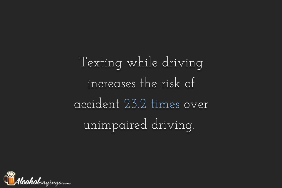 Texting While Driving Increases The Risk Of Accident 6060 Times Over Amazing Texting And Driving Quotes