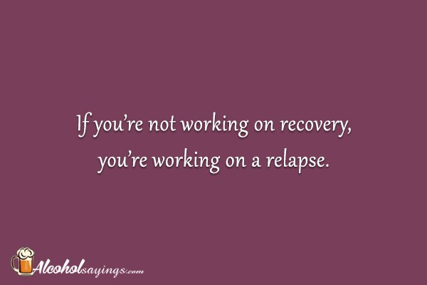 If you\'re not working on recovery, you\'re working on a ...